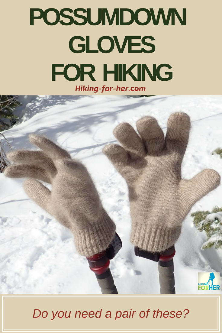 Possumdown gloves? Wow! Try a pair on your next hike, for lots of reasons discovered by Hiking For Her on a recent snowshoe hike. #hiking #hikinggear #warmgloves #backpacking