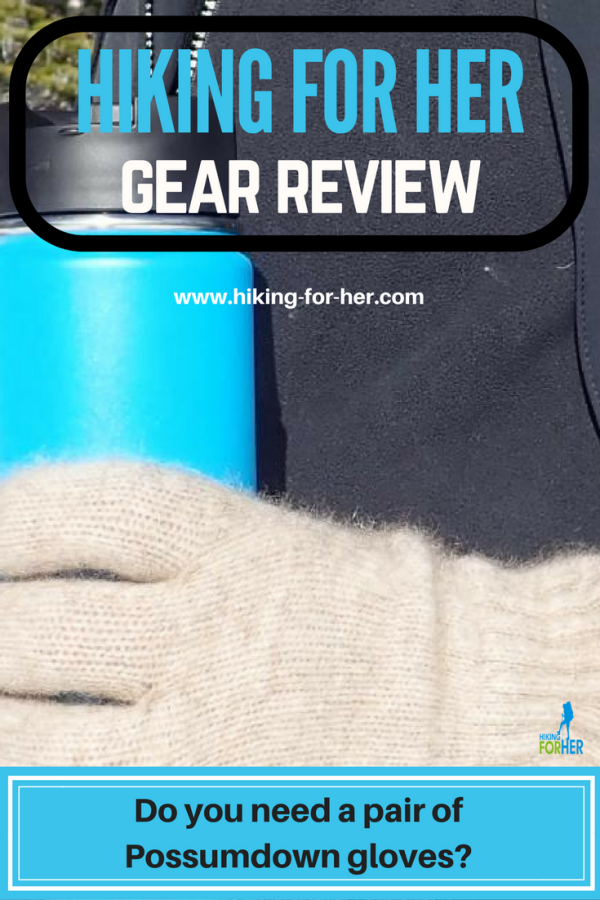 See if this Hiking For Her review of possum down gloves gives you the details you need to add a pair to your backpack. #hiking #backpacking #hikinggloves #hikinggear