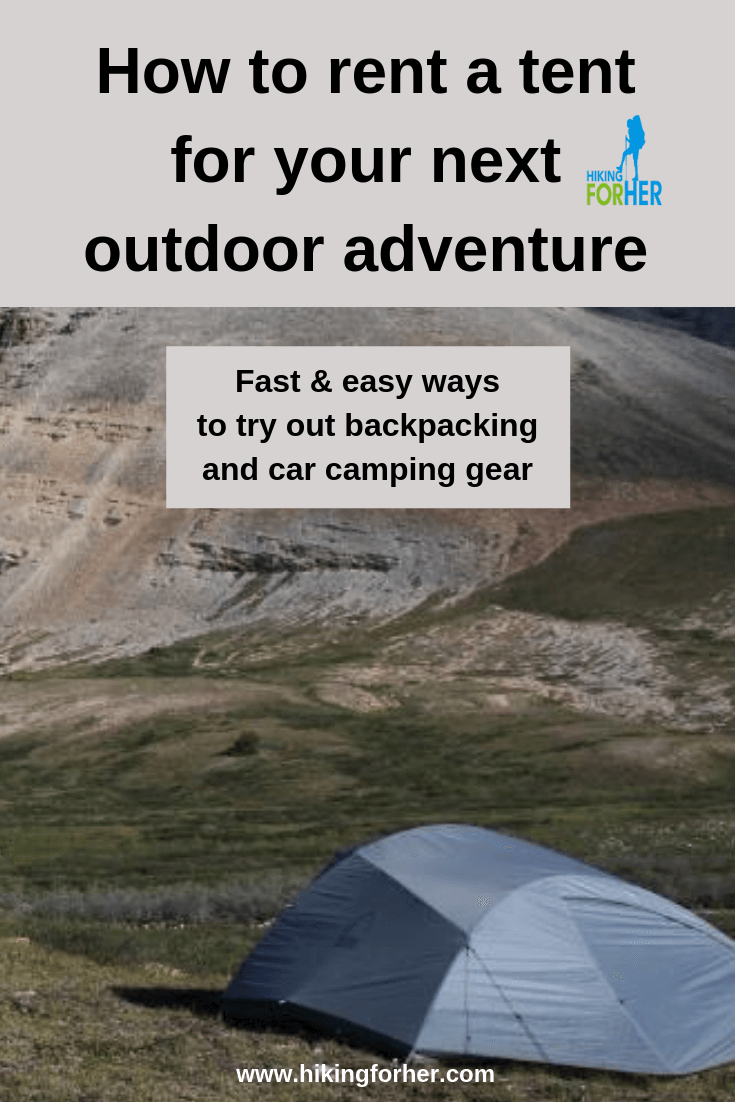 Rent a tent or other camping gear for your next outdoor adventure with these Hiking For Her tips. #renttents #tentrentals #tent #camping #outdoorgear