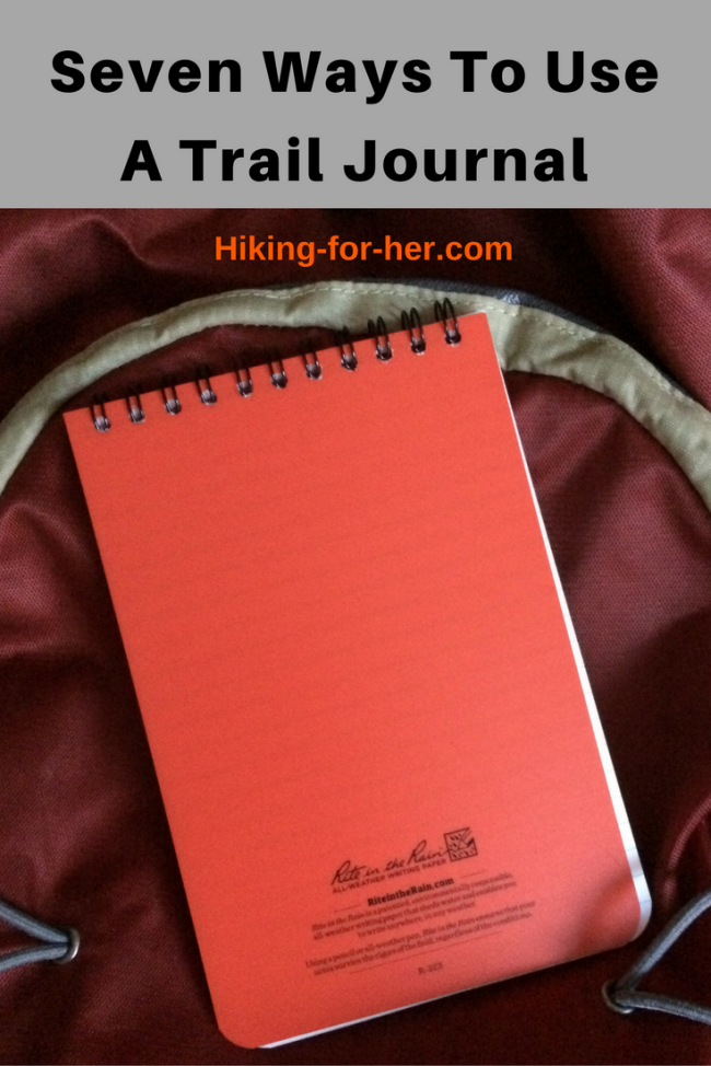 There are at least seven different ways to use a trail journal on your next hike. Read more at Hiking For Her. #hiking #backpacking #trailjournal #Backpackingjournal