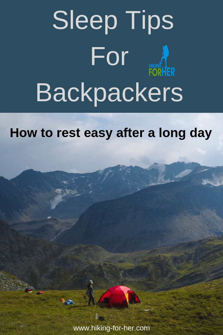 These Hiking For Her sleep tips for backpackers will make your dreams sweeter. #backpacking #sleeptips #backpackersleeptips #hiking #outdoorwomen #sleeptips