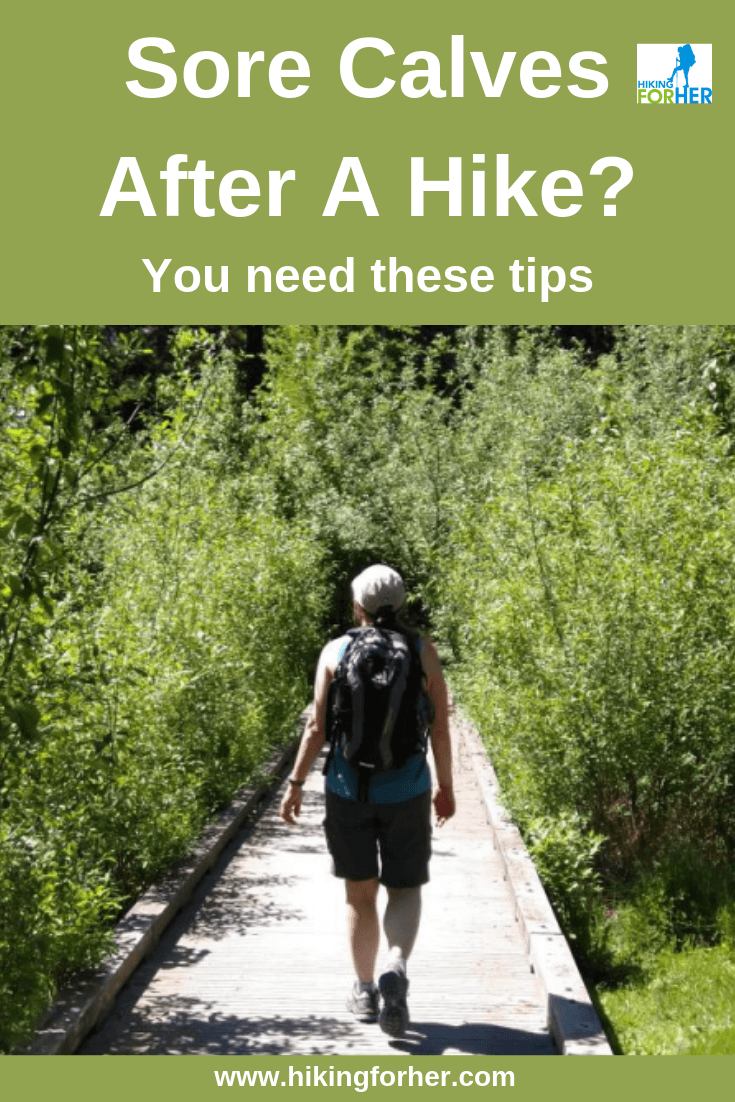 Sore calves after a hike? Prevent and deal with the problem with these tips. #sorecalves #hikingsoreness #soreafterhike #musclesoreness #backpackingsoreness