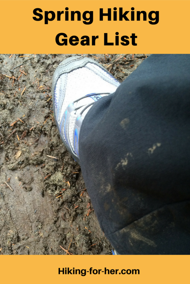 A spring hike means mud, rain, cold breezes and trail hazards. This spring hiking gear list will get you ready! #springhiking #gearlist #hiking #backpacking #femalehiker #hikingclothing