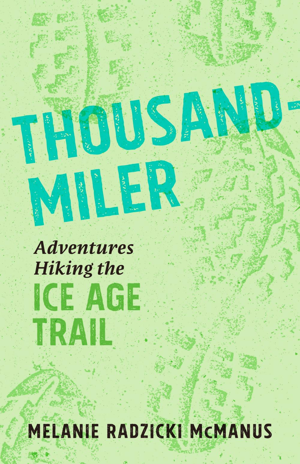 Thousand Miler: Adventures Hiking The Ice Age Trail book cover