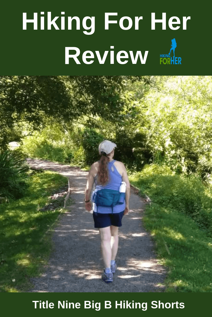 Title Nine Big B Collection hiking shorts are reviewed by Hiking For Her. Find out why they're trailworthy. #TitleNineshorts #HikingForHerreview #hikingshorts #womenshikingclothing #backpacking