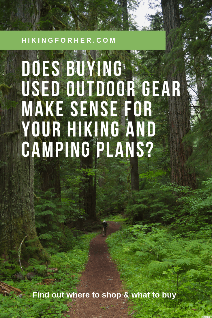 Used outdoor gear can be a bargain or a headache. Choose wisely with these Hiking For Her tips. #usedgear #usedcampinggear #hiking #camping #backpacking #gearbargains
