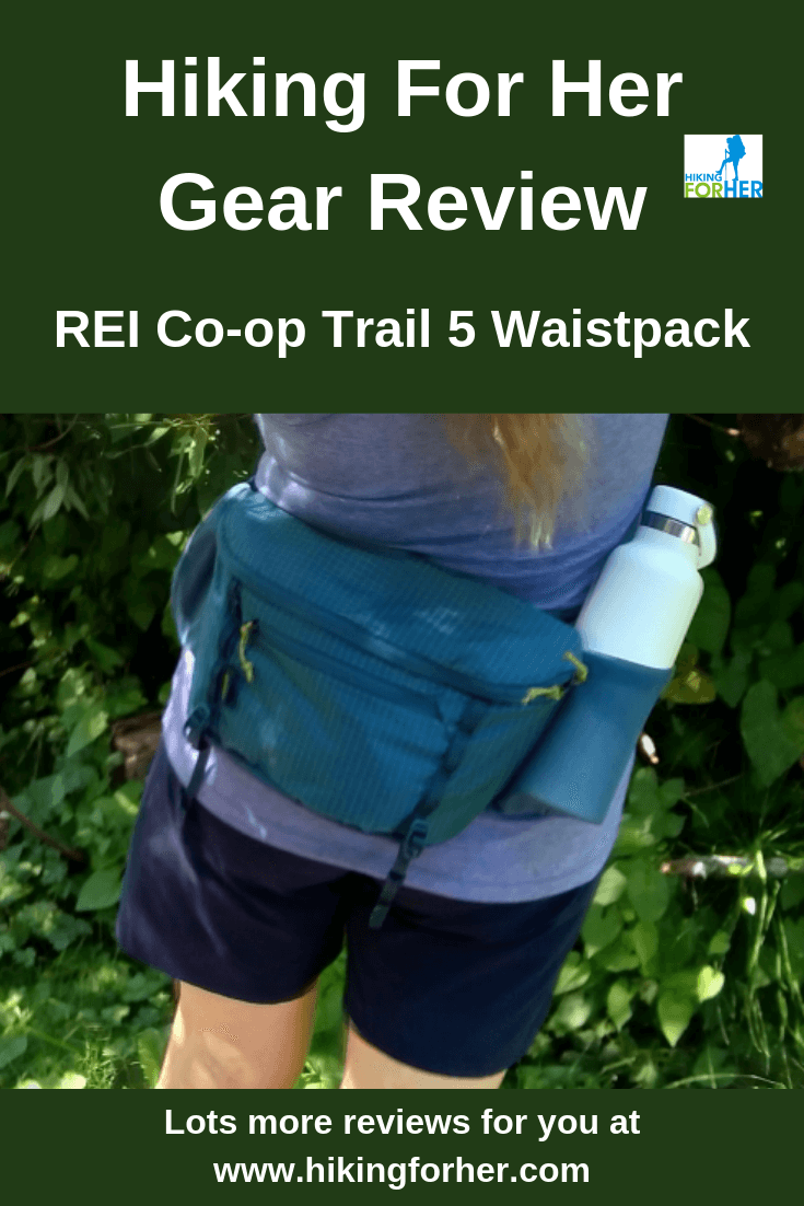 Love the idea of a small, lightweight waistpack but don't know what to look for? Hiking For Her reviews the REI Co-op Trail 5. #waistpack #fannypack #hikingwaistpack #dayhiking #HikingForHerreview