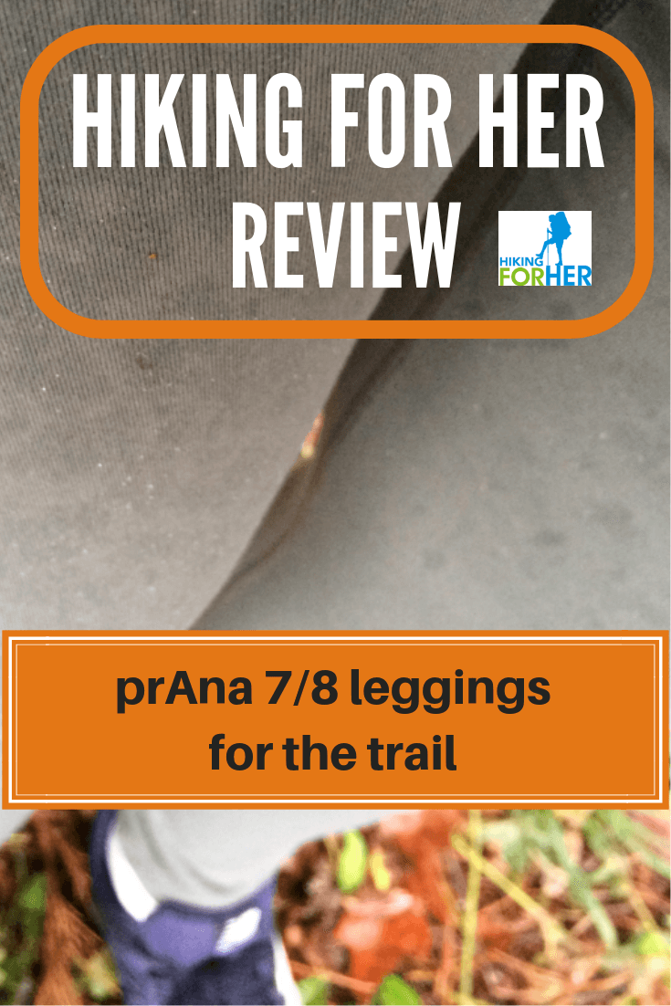 The best leggings for hiking? Read Hiking For Her's review of these prAna leggings to decide if they're right for your next hike. #hikingclothing #leggings #hike #hiking #hikingforher