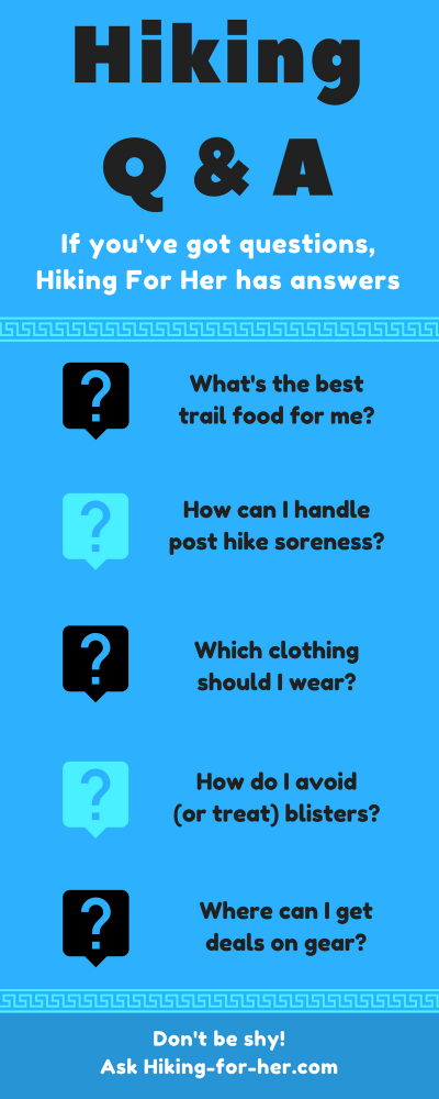 Hikers have questions! Hiking For Her has answers! Great trail advice, just for the asking. Wow!